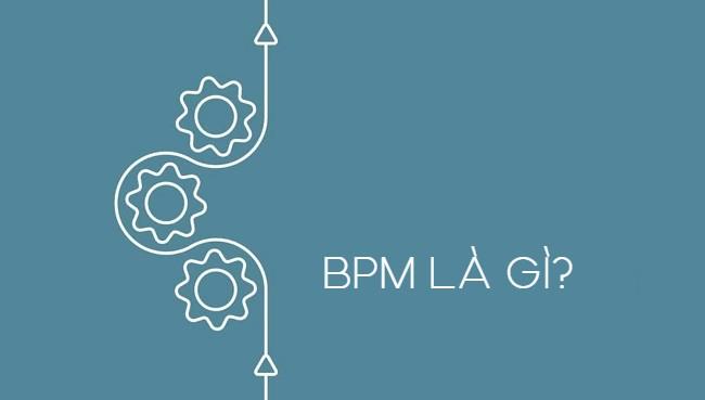 Khái niệm BPM