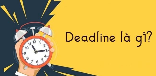 Khái niệm deadline