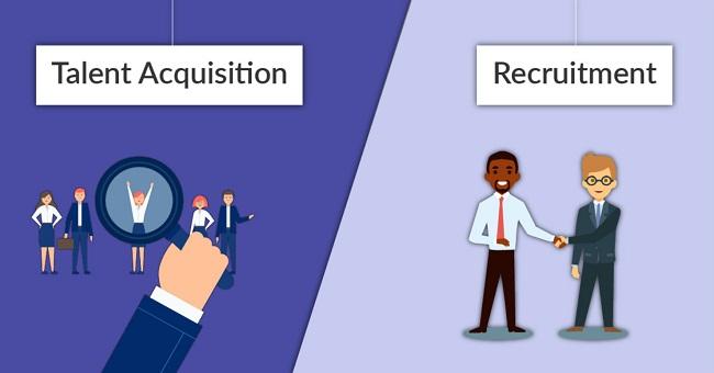 Sự khác biệt giữa Talent Acquisition và Recruitment